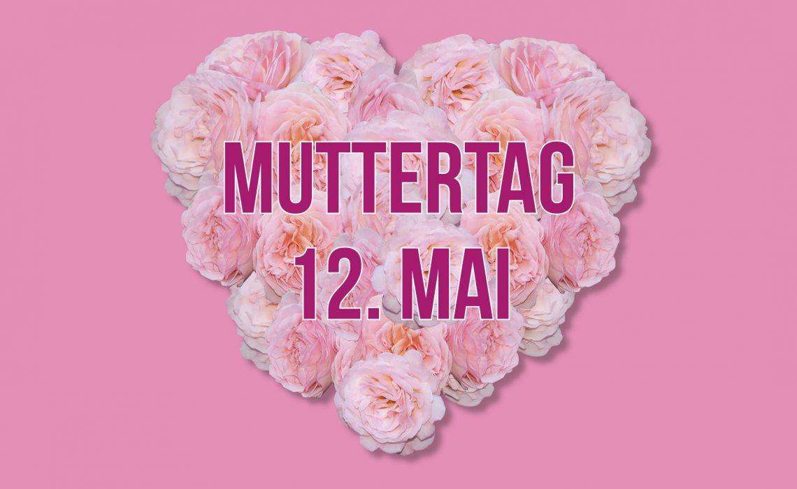 Muttertag 12. Mai 2019